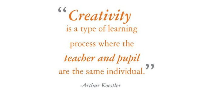 Creativity is a type of learning process where the teacher and pupil are the same individual.