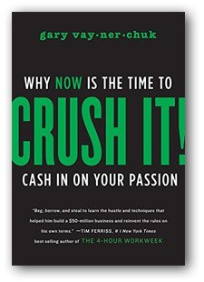 Crush It!: Why NOW Is the Time to Cash In on Your Passion book