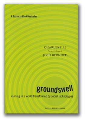 Groundswell: Winning in a World Transformed by Social Technologies book