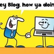Hey Blog, how ya doin?