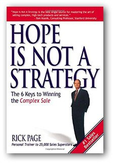 Hope Is Not a Strategy: The 6 Keys to Winning the Complex Sale book