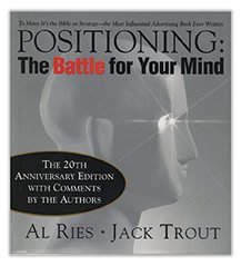 Positioning: The Battle for Your Mind, by Al Ries, is required reading in the advertising and marketing world.