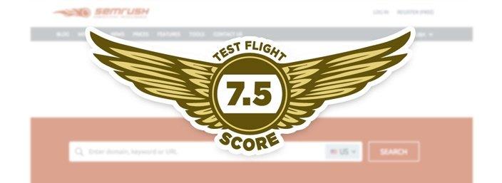 SEMrush - Test Flight Score 7.5
