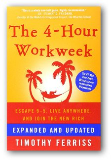 The 4-Hour Workweek, Expanded and Updated : Escape 9-5, Live Anywhere, and Join the New Rich book