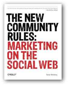 The New Community Rules: Marketing on the Social Web book