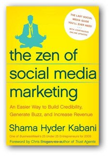 The Zen of Social Media Marketing: An Easier Way to Build Credibility, Generate Buzz, and Increase Revenue book