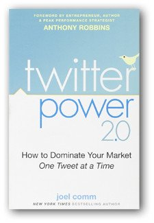Twitter Power 2.0: How to Dominate Your Market One Tweet at a Time book