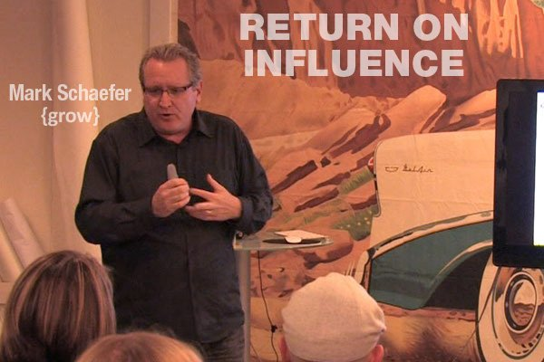 Mark Schaefer of {grow} on return on influence